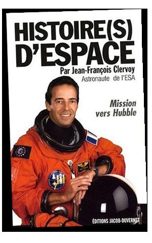 Jean-François Clervoy : « Histoire(s) d'espace. » Crédits : Editions Jacob-Duvernet.